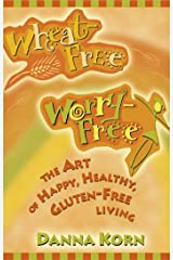 Wheat Free, Worry Free Kindle Edition