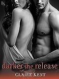 Darker the Release (Revenge Saga)