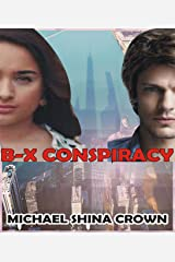 B-X Conspiracy: The Lens Witness Kindle Edition