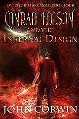 Conrad Edison and the Infernal Design (Overworld Arcanum Book 4) Kindle Edition