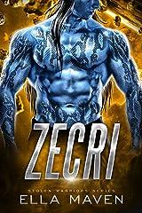 Zecri: A SciFi Alien Warrior Romance (Stolen Warriors Book 4) Kindle Edition