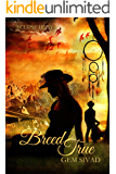 Breed True (Eclipse Heat Book 7)