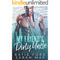 My Friend's Dirty Uncle: A Taboo Second Chance Romance