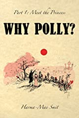 Why Polly? Part 1 - Meet the Princess Kindle Edition