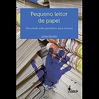 Pequeno leitor de papel: Um estudo sobre jornalismo para crianças