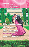 The Billionaire Who Saw Her Beauty: A Billionaire Romance (The Montanari Marriages)