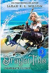 Dragon Tide: Desperate Flight Kindle Edition
