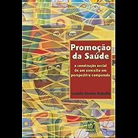 Promoção da saúde: a construção social de um conceito em perspectiva comparada