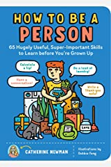 How to Be a Person: 65 Hugely Useful, Super-Important Skills to Learn before You're Grown Up Paperback