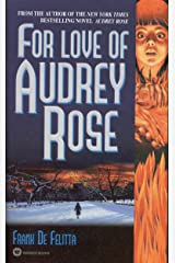 For Love of Audrey Rose Kindle Edition