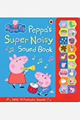 Peppa Pig: Peppa's Super Noisy Sound Book Hardcover