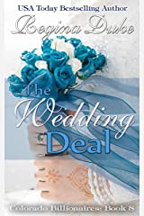 The Wedding Deal: 4-hour read. Marriage of convenience, billionaire romance, sweet and clean. (Colorado Billionaires Book 8) Kindle Edition
