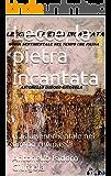 Lecce, la pietra incantata: Guida sentimentale nel tempo che passa