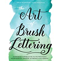 The Art of Brush Lettering: A Stroke-by-Stroke Guide to the Practice and Techniques of Creative Lettering and…