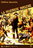 La meurtrière innocente (Odilon QUENTIN) (French Edition)