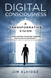 Digital Consciousness: A Transformative Vision
