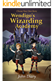 Choose Your Own Story: Wendigo's Wizarding Academy