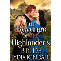 The Revenge of the Highlander's Bride: A Steamy Scottish Historical Romance Novel (English Edition)