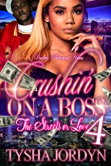 Crushin' On A Boss 4: The Streets or Love Kindle Edition