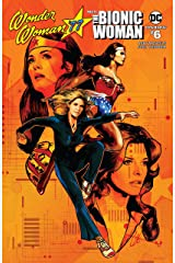 Wonder Woman '77 Meets The Bionic Woman #6 Kindle Edition