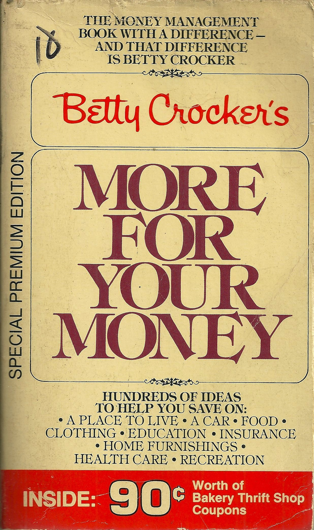 Betty Crocker's more for your money: Hundreds of ideas to help you save on: a place to live, a car, food, clothing, education, insurance, home furnishings, health care, recreation