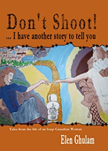 Don't Shoot! . . . I Have Another Story To Tell You