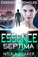 Essence: Septima (Essence Chronicles Book 1) Kindle Edition