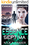 Essence: Septima (Essence Chronicles Book 1)