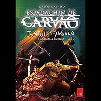 Crônicas do espadachim de carvão (HQ): Tamtul e Magano e a ameaça de Rumbaba