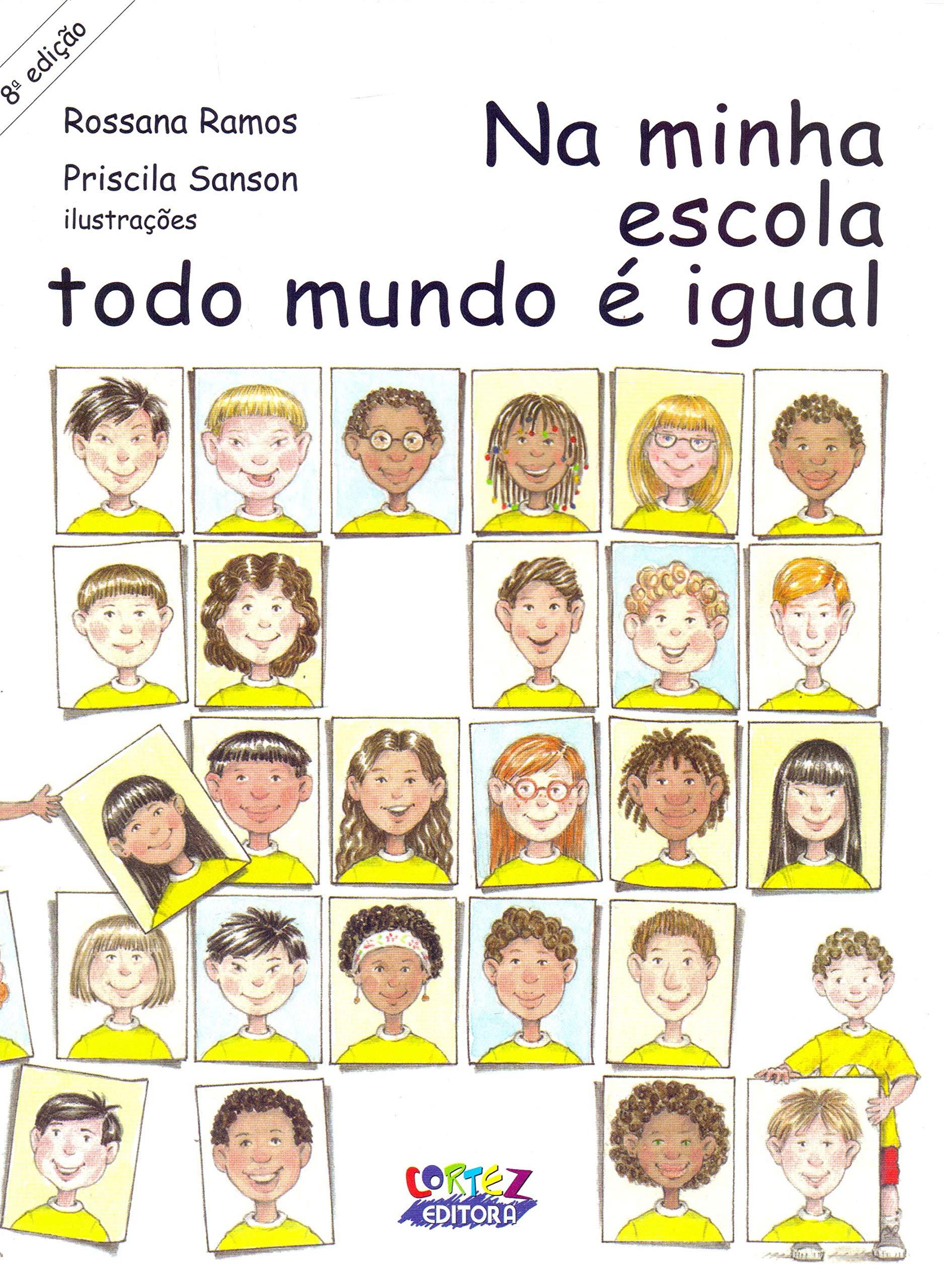 Resultado de imagem para Na minha escola todo mundo é igual (Priscila Sanson)