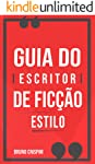 GUIA do Escritor de Ficção: Especial Estilo e Diálogo