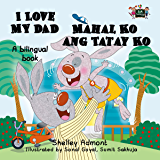 I Love My Dad - Mahal Ko ang Tatay Ko  (English Tagalog Bilingual Collection)