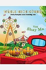 Wähle mich Kürbis: Perky Pumpkin lernt geduldig sein (German Edition) Kindle Edition