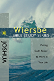 The Wiersbe Bible Study Series: Joshua: Putting God's Power to Work in Your Life (English Edition)