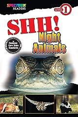 Shh! Night Animals Reader, Grades Preschool - 1: Level 1 (Spectrum® Readers) Kindle Edition