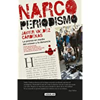 Narcoperiodismo: La prensa en medio del crimen y la denuncia;La prensa en medio del crimen y la denuncia