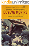 Doveva morire: Chi ha ucciso Aldo Moro. Il giudice dell'inchiesta racconta