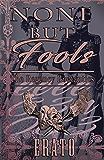 None But Fools: a romantic comedy (The Regency Romantics)