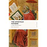 The Apostolic Fathers: A New Translation (Lexham Classics)