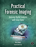 Practical Forensic Imaging: Securing Digital Evidence with Linux Tools