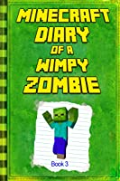 Minecraft: Diary Of A Wimpy Zombie Book 3:
