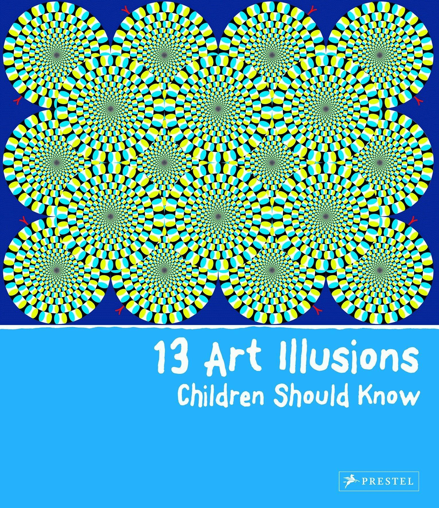 Read Online 13 Art Illusions Children Should Know pdf epub