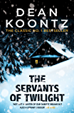 The Servants of Twilight: A dark and compulsive thriller