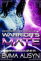 Warrior's Mate: A Stargazer Alien Fantasy Romance (Warriors of Yedahn Book 3) Kindle Edition