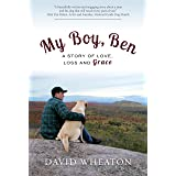 My Boy, Ben: A Story of Love, Loss and Grace
