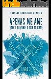 Apenas Me Ame: Rock e Perfume: o som do amor (livro 2)