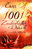 1001 zauberhafter Wunsch: Ein romantisches Märchen