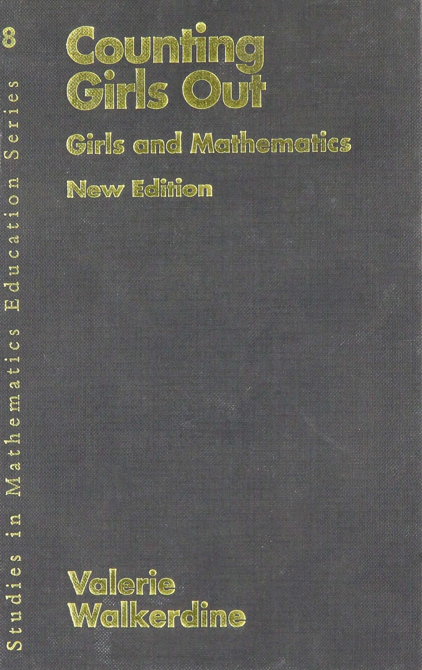 Counting Girls Out: Girls & Mathematics