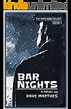 Bar Nights (The Mire Man Trilogy Book 1)
