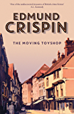 The Moving Toyshop (The Gervase Fen Mysteries)